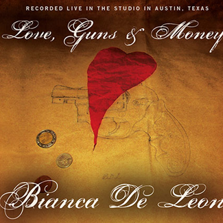 Cover of Bianca de Leon's Album Love, Guns & Money